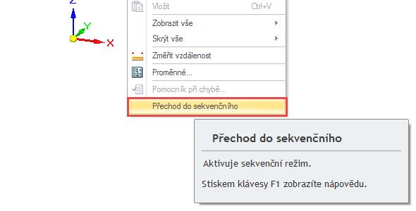 Založte nový dokument iso metric part.par a pravým tlačítkem myši otevřete nabídku, kde vyberte příkaz Přechod do sekvenčního