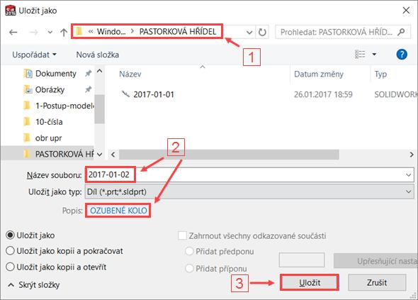 Stiskněte klávesovou zkratku Ctrl + S. V okně Uložit jako vyhledejte adresář C:\PASTORKOVÁ HŘÍDEL (1), uveďte název dokumentu 2017-01-02.SLDPRT a vyplňte pole Popis (Description) → OZUBENÉ KOLO (2). Uložte díl tlačítkem Uložit (3)